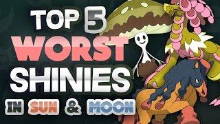 Top 5 WORST Shiny Pokemon in Sun & Moon