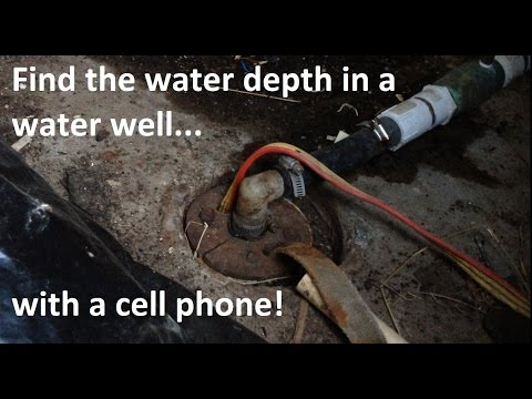 How To Find The Water Depth In A Well With A Cell Phone!