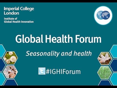 Global Health Forum: Seasonality and health - Professor Deborah Jarvis