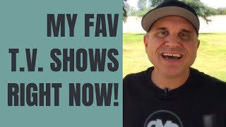 My Favorite Television Shows RIGHT NOW! Summer 2018