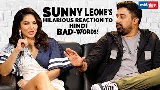 Sunny Leone's Hilarious Reaction to Hindi Bad-Words!