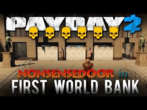 NonSenseDoor in First World Bank - One Down Difficulty, solo stealth - Custom Heist (Payday 2 Mods)