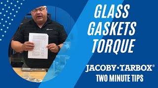Two Minute Tip: Glass - Gaskets - Torque