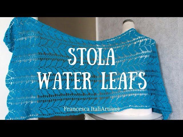 Stola Water Leafs- Crochet Stole - VIDEO TUTORIAL STOLA ELEGANTE UNCINETTO
