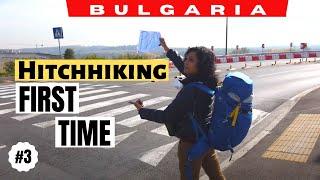 Hitchhiking First Time - Europe Travel - Bulgaria Travel