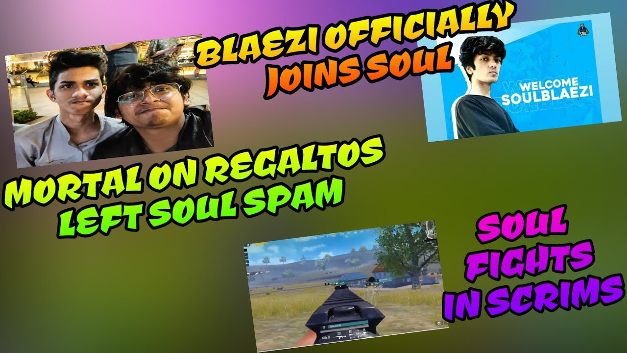 Soul Blaezi Official Now, Mortal on Regaltos Left Soul Spammers, Soul Scrims All Fights Pubg Mobile