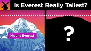 Why Everest Isn't Earth's Highest Mountain... sorta