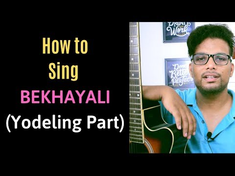 How to Sing Bekhayali Song | Yodelling Part and Difficult Parts | Paarth Singh | Kabir singh