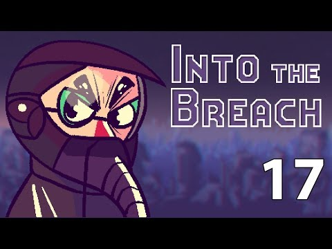 Into the Breach - Northernlion Plays - Episode 17 [Steel Yourself]