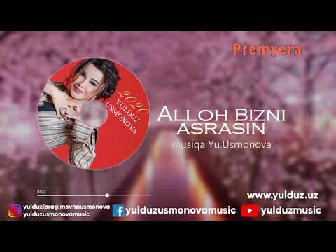 YULDUZ USMONOVA- ALLOH BIZNI ASRASIN(2020)