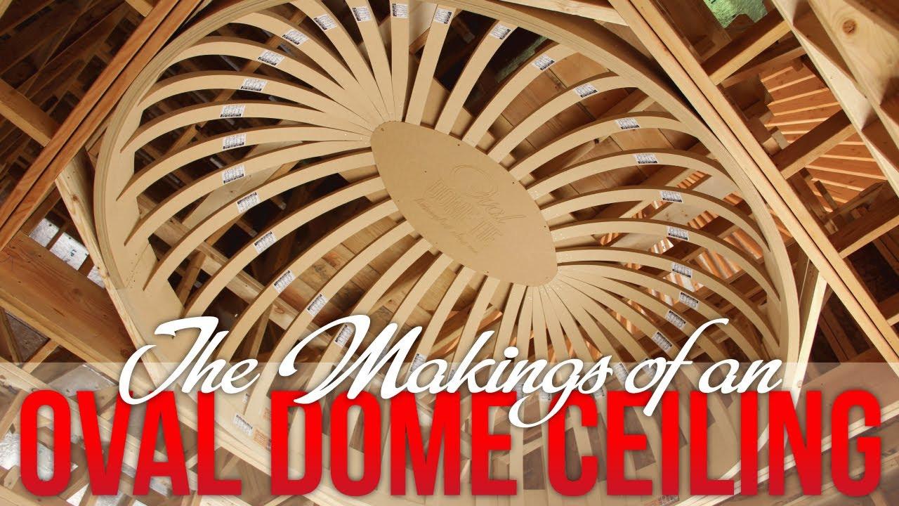the makings of an oval dome ceiling - youtube
