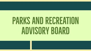 Parks and Recreation Advisory Board Virtual Meeting of October 16, 2020