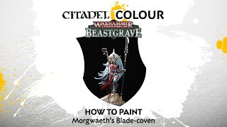How to Paint - Morgwaeth's Blade-coven