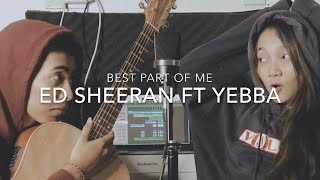 Ed Sheeran ft Yebba - Best Part of Me (Cover)
