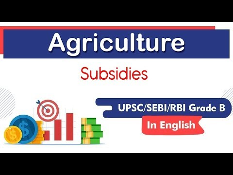Agriculture in India, Agricultural Subsidies, Classification of Subsidies explained for UPSC, SEBI