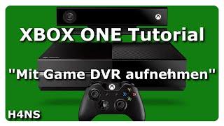Mit Game DVR Gameplay aufnehmen XBOX ONE Tutorial Deutsch/German