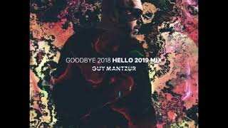 Guy Mantzur - Goodbye 2018 Hello 2019 Mix