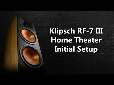 Klipsch RF-7 III  Home Theater Initial Setup of Speakers