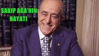SAKIP SABANCI'NIN HAYATI