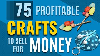 75 Most Profitable Crafts to Sell - Top Selling DIY Ideas to Make for Profit and Extra Cash