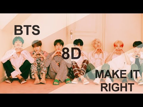 BTS (방탄소년단) - MAKE IT RIGHT [8D USE HEADPHONE] 🎧