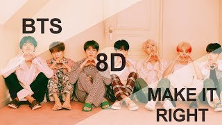 Baixar BTS (방탄소년단) - MAKE IT RIGHT [8D USE HEADPHONE] 🎧
