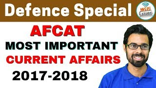 Defence Special | AFCAT Most Important Current Affairs 2017-2018 | Must Watch
