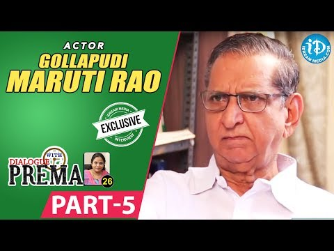 Gollapudi Maruti Rao Exclusive Interview Part #5 || Dialogue With Prema || Celebration Of Life