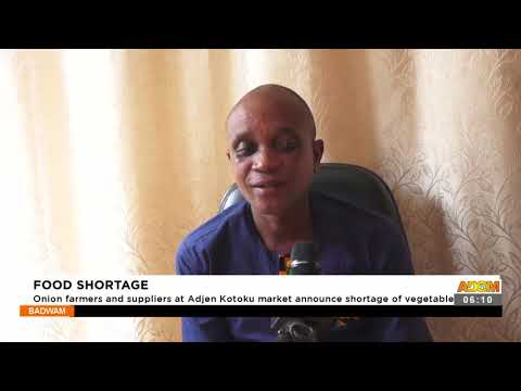 Onion farmers and suppliers at Adjen Kotoku market announce shortage of vegetables- Adom TV (17-9-21
