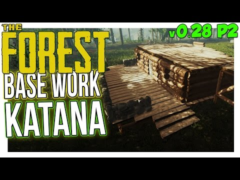 NEW KATANA LOCATION + BASE WORK! The Forest Gameplay Part 2 v0.28 UPDATE