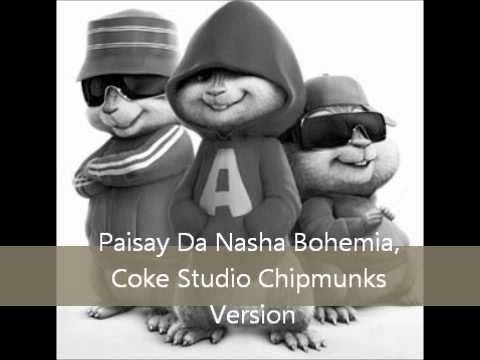 Paisay Da Nasha Bohemia Chipmunks Version