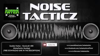 Zombie Nation - Kernkraft 400 (NoiseTacticz Bootleg) [FREE DOWNLOAD]