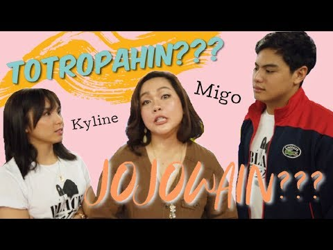 TOTROPAHIN O JOJOWAIN??? (with Kyline Alcantara & Migo Adecer)