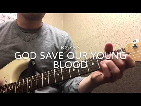 God Save Our Young Blood  BØRNS Guitar Tutorial