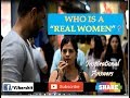 "Who Is A ""Real Women"" ? Inspirational Public Reaction"
