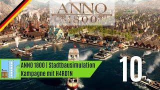 Let's Play ANNO 1800 | Kampagne | Kapitel 2: Ein Zeichen des Feuers | 0010