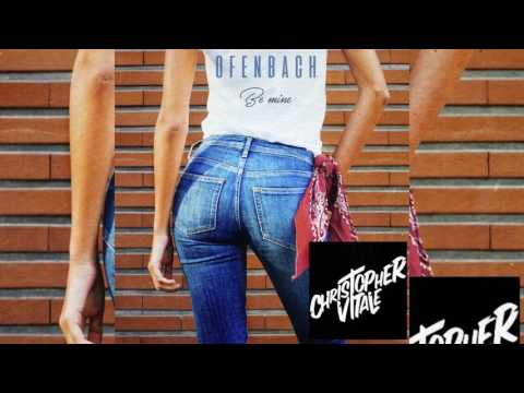 Ofenbach - Be Mine (Christopher Vitale Bootleg Mix)