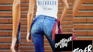 Ofenbach Be Mine Christopher Vitale Bootleg Mix