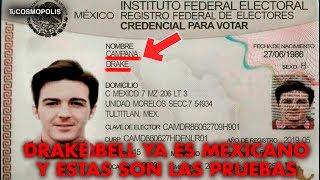 DRAKE BELL YA es MEXICANO y estas son las PRUEBAS