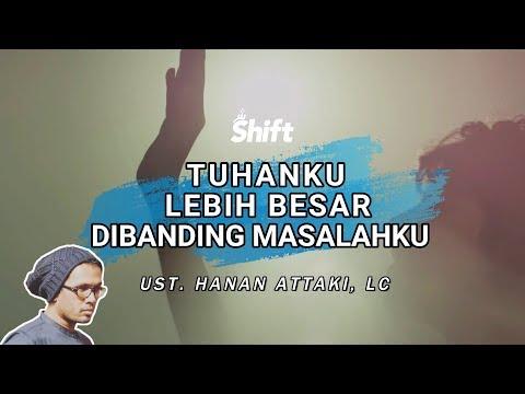 Tuhanku Lebih Besar Dibanding Masalahku - Ust. Tengku Hanan Attaki, Lc Mp3