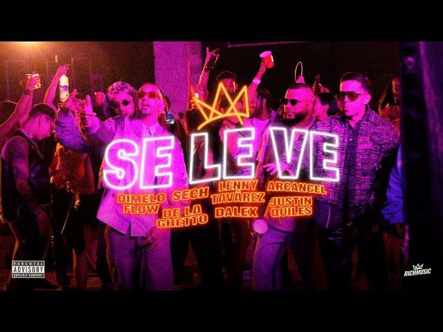 Dimelo Flow, Sech, Lenny Tavarez, Arcangel, De La Ghetto,  Justin Quiles, Dalex  - Se Le Ve