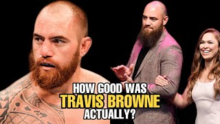 How GOOD was Travis Browne Actually?