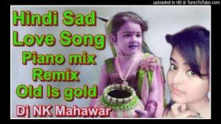 Na Kajre Ki Dhar Remix Dj Sad love Song Piano Mix Old Is Gold hard kick JBL 2022 DJ NK Mahawar