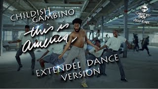 Childish Gambino 'This Is America' Extended Dance Version (Uncle Luke & Trick Daddy) by Cho'zyn Boy