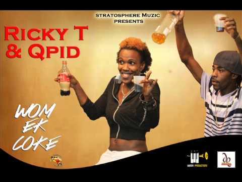 Ricky T & Qpid - Wom Ek Coke  ( Rum & Coke Riddim )