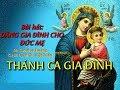 Tuyển Tập Thánh Ca Về Tháng Đức Mẹ Mân Côi 2018 Hay Nhất