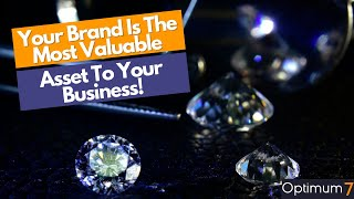 Your Brand Is The Most Valuable Asset To Your Business! – How to Sell eCommerce Products Using Video