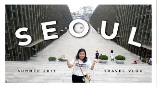 Seoul · South Korea · Summer 2017 · Travel Vlog 1