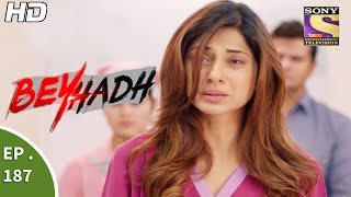 Beyhadh - बेहद - Episode 187 - 28th June, 2017