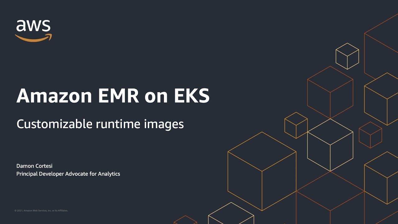 Build Custom Images for Apache Spark on Kubernetes - Amazon EMR on EKS